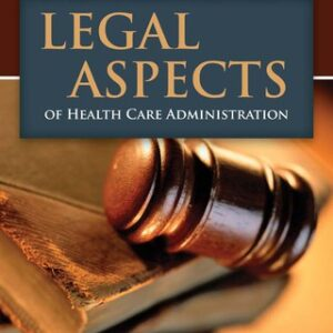 Legal Aspects of Health Care Administration 12th Edition – PDF ebook