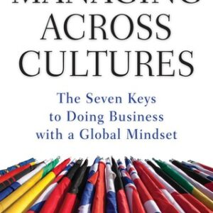 Managing Across Cultures: The 7 Keys to Doing Business with a Global Mindset 1st Edition – PDF ebook
