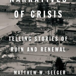 Narratives of Crisis: Telling Stories of Ruin and Renewal 1st Edition – PDF ebook