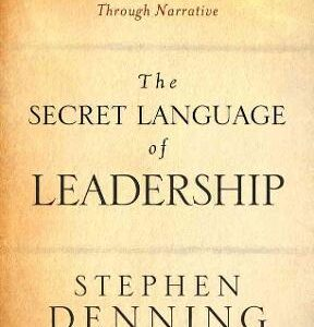 The Secret Language of Leadership: How Leaders Inspire Action Through Narrative 1st Edition – PDF ebook