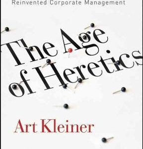 The Age of Heretics: A History of the Radical Thinkers Who Reinvented Corporate Management 1st Edition – PDF ebook