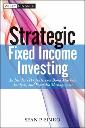 Strategic Fixed Income Investing: An Insider's Perspective on Bond Markets, Analysis, and Portfolio Management 1st Edition – PDF ebook