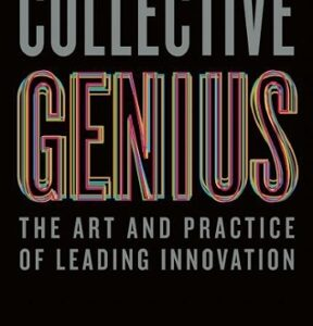 Collective Genius: The Art and Practice of Leading Innovation 1st Edition – PDF ebook