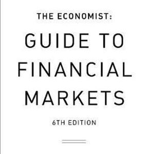 The Economist Guide to Financial Markets: Why they exist and how they work 6th Edition – PDF ebook