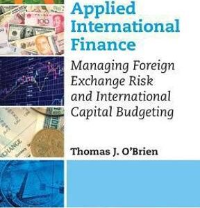 Applied International Finance: Managing Foreign Exchange Risk and International Capital Budgeting 1st Edition – PDF ebook