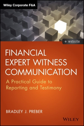 Financial Expert Witness Communication: A Practical Guide to Reporting and Testimony 1st Edition – PDF ebook