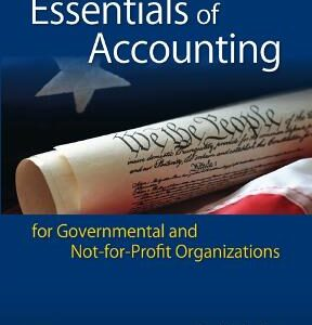 Essentials of Accounting for Governmental and Not-for-Profit Organizations 12th Edition – PDF ebook