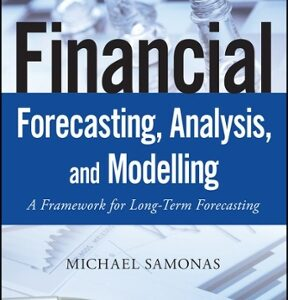 Financial Forecasting, Analysis and Modelling: A Framework for Long-Term Forecasting 1st Edition – PDF ebook