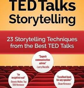 Ted Talks Storytelling: 23 Storytelling Techniques from the Best Ted Talks 3rd Edition – PDF ebook