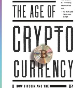 The Age of Cryptocurrency: How Bitcoin and the Blockchain Are Challenging the Global Economic Order 1st Edition – PDF ebook