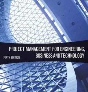 Project Management for Engineering, Business and Technology 5th Edition – PDF ebook