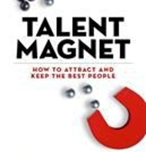 Talent Magnet: How to Attract and Keep the Best People 1st Edition – PDF ebook