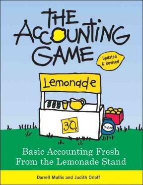 The Accounting Game: Basic Accounting Fresh from the Lemonade Stand 2nd Edition – PDF ebook