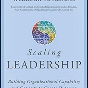 Scaling Leadership: Building Organizational Capability and Capacity to Create Outcomes that Matter Most 1st Edition – PDF ebook