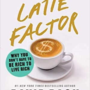 The Latte Factor: Why You Don't Have to Be Rich to Live Rich 1st Edition – PDF ebook