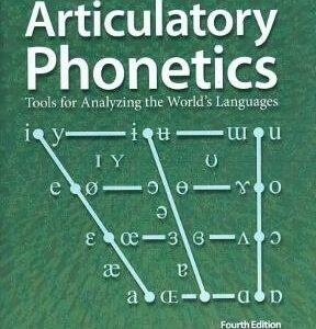 Articulatory Phonetics: Tools for Analyzing the World's Languages, 4th Edition – PDF ebook