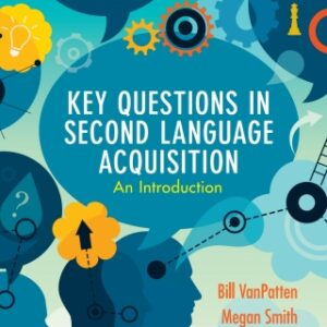 Key Questions in Second Language Acquisition: An Introduction, 1st Edition – PDF ebook