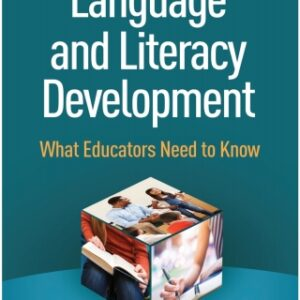 Language and Literacy Development: What Educators Need to Know, 2nd Edition – PDF ebook
