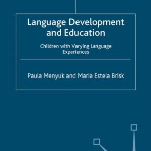 Language Development and Education: Children With Varying Language Experiences, 1st Edition – PDF ebook