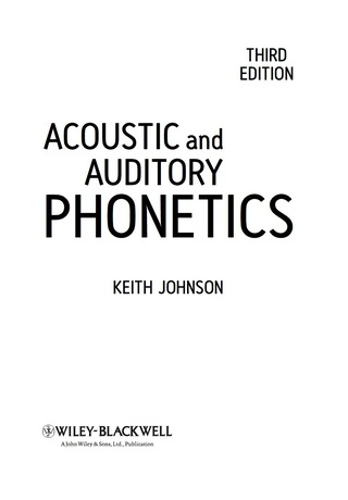 Acoustic and Auditory Phonetics, 3rd Edition – PDF ebook