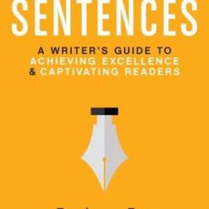 Spellbinding Sentences: A Writer's Guide to Achieving Excellence and Captivating Readers, 1st Edition – PDF ebook