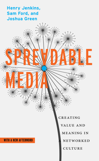 Spreadable Media: Creating Value and Meaning in a Networked Culture, 1st Edition – PDF ebook