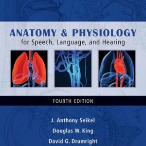 Anatomy & Physiology for Speech, Language, and Hearing, 4th Edition – PDF ebook