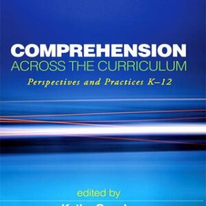Comprehension Across the Curriculum: Perspectives and Practices K-12, 1st Edition – PDF ebook