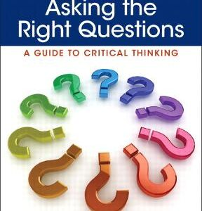Asking the Right Questions: A Guide to Critical Thinking, 11th Edition – PDF ebook