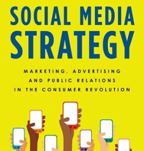 Social Media Strategy: Marketing, Advertising, and Public Relations in the Consumer Revolution, 2nd Edition – PDF ebook