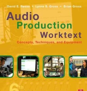 Audio Production Worktext: Concepts, Techniques, and Equipment, 6th Edition – PDF ebook