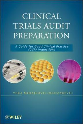 (PDF ebook) Clinical Trials Audit Preparation: A Guide for Good Clinical Practice (GCP) Inspections, 1st Edition