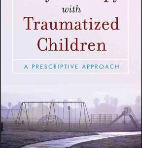 Play Therapy with Traumatized Children, 1st Edition – PDF ebook