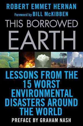 (PDF ebook) – This Borrowed Earth, 1st Edition: Lessons from the Fifteen Worst Environmental Disasters Around the World