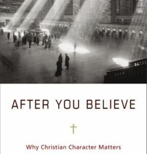 After You Believe: Why Christian Character Matters, 1st Edition – PDF ebook