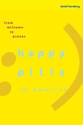 (PDF ebook) Happy Pills in America: From Miltown to Prozac, 1st Edition