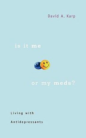 (PDF ebook) Is It Me or My Meds?: Living with Antidepressants, 1st Edition