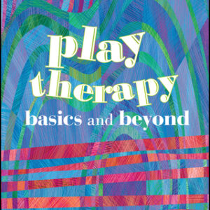 Play Therapy: Basics and Beyond, 2nd Edition – PDF ebook