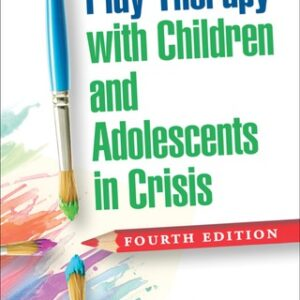 Play Therapy with Children and Adolescents in Crisis, 4th Edition – PDF ebook
