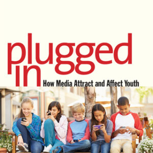 Plugged In: How Media Attract and Affect Youth, 1st Edition – PDF ebook