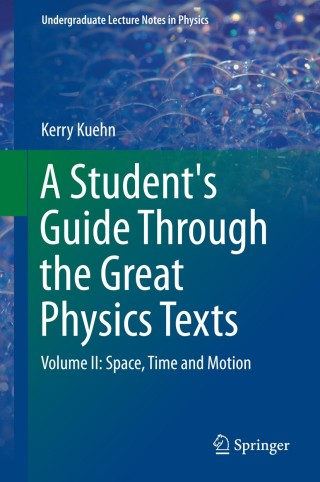 (PDF ebook) – A Student's Guide Through the Great Physics Texts Volume II, 1st Edition: Space, Time and Motion