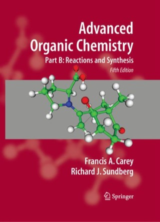 (PDF ebook) – Advanced Organic Chemistry Part B: Reaction and Synthesis 5th Edition