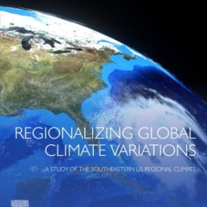 (PDF ebook) – Regionalizing Global Climate Variations, 1st Edition: A Study of the Southeastern US Regional Climate