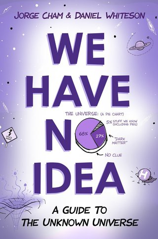 (PDF ebook) – We Have No Idea, 1st Edition: A Guide to the Unknown Universe