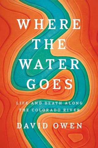 (PDF ebook) – Where the Water Goes, 1st Edition: Life and Death Along the Colorado River