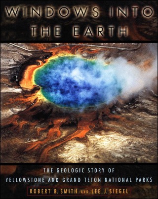 (PDF ebook) – Windows into the Earth, 1st Edition: The Geologic Story of Yellowstone and Grand Teton National Parks