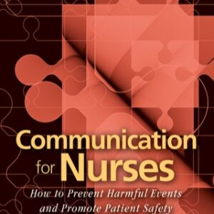 (PDF ebook) Communication for Nurses: How to Prevent Harmful Events and Promote Patient Safety, 1st Edition