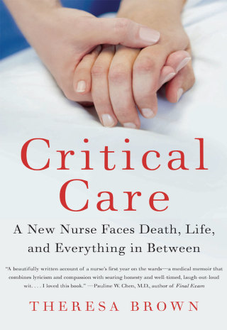 (PDF ebook) Critical Care: A New Nurse Faces Death, Life, and Everything in Between, 1st Edition
