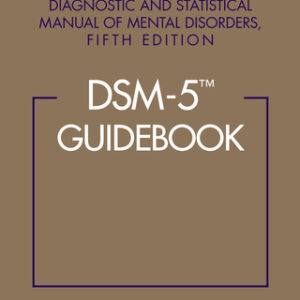 (PDF ebook) DSM-5 Guidebook: The Essential Companion to the Diagnostic and Statistical Manual of Mental Disorders, Fifth Edition, 5th Edition