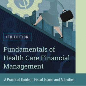 (PDF ebook) Fundamentals of Health Care Financial Management: A Practical Guide to Fiscal Issues and Activities, 4th Edition